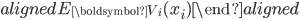 \begin{aligned} E _ { \boldsymbol{V} _ {i}} (x _ {i}) \end{aligned}