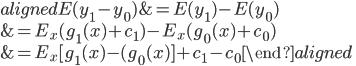 \begin{aligned} E(y_1 - y_0) &= E(y_1) - E(y_0)\\ & = E_x(g_1(x) + c_1) - E_x(g_0(x) + c_0) \\ & = E_x [ g_1(x) - (g_0(x) ] + c_1 - c_0 \end{aligned}
