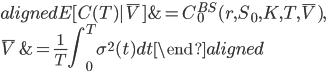 \begin{aligned} E[C(T)|\bar{V}]&=C_0^{BS}(r,S_0,K,T,\bar{V}),\\ \bar{V}&=\displaystyle{\frac{1}{T}\int_{0}^{T}\sigma^2(t)dt} \end{aligned}