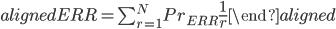 \begin{aligned} ERR=\sum_{r=1}^{N}Pr_{ERR}\frac{1}{r} \end{aligned}