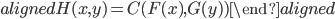 \begin{aligned} H(x,y)=C(F(x),G(y)) \end{aligned}