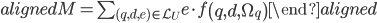 \begin{aligned} M=\sum_{(q, d, e) \in \mathcal{L}_{U}} e \cdot f\left(q, d, \Omega_{q}\right) \end{aligned}