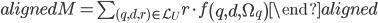 \begin{aligned} M=\sum_{(q, d, r) \in \mathcal{L}_{U}} r \cdot f\left(q, d, \Omega_{q}\right) \end{aligned}