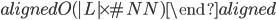 \begin{aligned} O (   L   \times \# NN) \end{aligned}