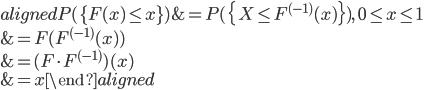 \begin{aligned} P(\{F(x)\leq x\})&=P(\{X\leq F^{(-1)}(x)\}),\ 0\leq x\leq 1\\ &=F(F^{(-1)}(x))\\ &=(F\cdot F^{(-1)})(x)\\ &=x \end{aligned}