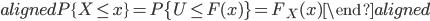 \begin{aligned} P\{X\leq x\}=P\{U\leq F(x)\}=F_{X}(x) \end{aligned}