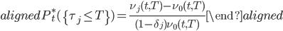 \begin{aligned} P_t^{*}(\{\tau_j\leq T\})=\frac{\nu_j(t,T)-\nu_0(t,T)}{(1-\delta_j)\nu_0(t,T)} \end{aligned}