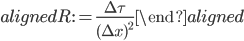 \begin{aligned} R:=\displaystyle{\frac{\Delta\tau}{(\Delta x)^2}} \end{aligned}