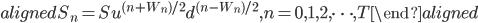 \begin{aligned} S_n=Su^{(n+W_n)/2}d^{(n-W_n)/2}, n=0,1,2,\cdots,T \end{aligned}