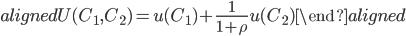 \begin{aligned} U(C_1,C_2 )=u(C_1 )+\displaystyle{\frac{1}{1+\rho}} u(C_2 ) \end{aligned}