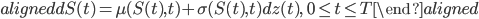 \begin{aligned} dS(t)=\mu (S(t),t) + \sigma(S(t),t)dz(t),\ \ 0\leq t\leq T \end{aligned}