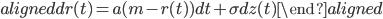 \begin{aligned} dr(t)=a(m-r(t))dt+\sigma dz(t) \end{aligned}
