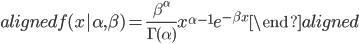 \begin{aligned} f(x|\alpha, \beta )=\frac{\beta ^ \alpha }{ \Gamma (\alpha)   }x^{\alpha-1}e^{-\beta x } \end{aligned}