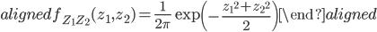 \begin{aligned} f_{Z_1 Z_2}(z_1,z_2)=\displaystyle{\frac{1}{2\pi}}\exp\left({-\frac{{z_1}^2+{z_2}^2}{2}}\right) \end{aligned}