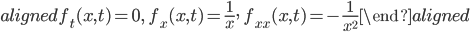 \begin{aligned} f_t(x,t)=0,\ \ f_x(x,t)=\frac{1}{x},\ \ f_{xx}(x,t)=-\frac{1}{x^2} \end{aligned}