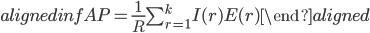 \begin{aligned} infAP=\frac{1}{R}\sum_{r=1}^k I(r)E(r) \end{aligned}