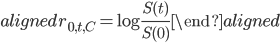 \begin{aligned} r_{0,t,C}=\displaystyle{\log{\frac{S(t)}{S(0)}}} \end{aligned}