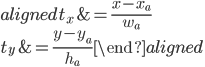 \begin{aligned} t_x &= \frac{x-x_a}{w_a} \\ t_y &= \frac{y-y_a}{h_a} \end{aligned}
