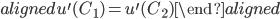 \begin{aligned} u^{\prime}(C_1)=u^{\prime}(C_2) \end{aligned}