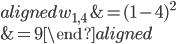 \begin{aligned} w_{1,4} &= (1 - 4)^2 \\ &= 9 \end{aligned}