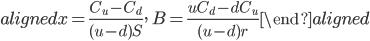 \begin{aligned} x=\displaystyle{\frac{C_u-C_d}{(u-d)S}},\ B=\displaystyle{\frac{uC_d-dC_u}{(u-d)r}} \end{aligned}