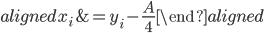 \begin{aligned} x_i&=y_i - \frac{A}{4} \end{aligned}