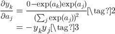 \begin{eqnarray*} \displaystyle \frac{\partial y_k}{\partial a_j} &=& \frac{0-\exp(a_k) \exp(a_j)}{ (\sum_{j} \exp(a_j))^{2} } \tag{2} \\ & =& -y_k y_j \tag{3} \end{eqnarray*}