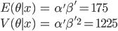 \begin{eqnarray*} E( \theta  \mid x) &=&  \alpha'  \beta' = 175\\ V( \theta  \mid x) &=&  \alpha'  \beta'^{2} = 1225 \end{eqnarray*}