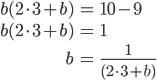 \begin{eqnarray*} b(2 \cdot 3 + b) &=& 10 - 9 \\\\ b(2 \cdot 3 + b) &=& 1 \\\\ b &=& \frac{1}{(2 \cdot 3 + b)} \end{eqnarray*}