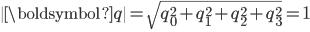 \begin{eqnarray} \|{\boldsymbol{q}}\|=\sqrt{q_0^2 + q_1^2 + q_2^2 + q_3^2}=1 \\ \end{eqnarray}