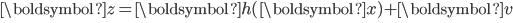 \begin{eqnarray} \boldsymbol{z} = \boldsymbol{h} (\boldsymbol{x}) + \boldsymbol{v} \\ \\ \end{eqnarray}