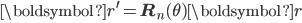 \begin{eqnarray} {\boldsymbol {r}}^{\prime}= {\bf{R}}_n(\theta) {\boldsymbol {r}}\\ \end{eqnarray}