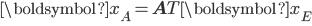 \begin{eqnarray} {\boldsymbol {x}}_A={\bf{A}}^\mathsf{T} {\boldsymbol{x}}_E\\ \\ \end{eqnarray}