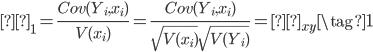 \begin{eqnarray} β_1 = \frac{Cov(Y_i,x_i)}{V(x_i)} = \frac{Cov(Y_i,x_i)}{\sqrt{V(x_i)} \sqrt{V(Y_i)}} = ρ_{xy} \tag{1}  \end{eqnarray}
