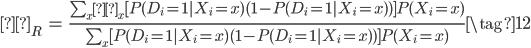 \begin{eqnarray} δ_R &=& \frac{\sum_x δ_x[P(D_i=1|X_i=x)(1-P(D_i=1|X_i=x))]P(X_i=x)}{\sum_x [P(D_i=1|X_i=x)(1-P(D_i=1|X_i=x))]P(X_i=x)} \tag{12}  \end{eqnarray}