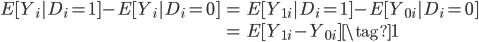 \begin{eqnarray} E[Y_i|D_i=1] - E[Y_i|D_i=0] &=& E[Y_{1i}|D_i=1] - E[Y_{0i}|D_i=0] \\  \\                                                  &=& E[Y_{1i}-Y_{0i}]  \tag{1} \end{eqnarray}
