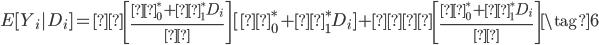 \begin{eqnarray} E[Y_i|D_i] = Φ\left[ \frac{β_0^*+β_1^* D_i}{σ} \right] [β_0^*+β_1^* D_i] + σ φ\left[ \frac{β_0^*+β_1^* D_i}{σ}\right] \tag{6} \end{eqnarray}