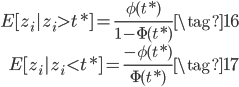 \begin{eqnarray} E[z_i|z_i > t*] = \frac{\phi(t*)}{1-\Phi(t*)} \tag{16} \\                     E[z_i|z_i < t*] = \frac{-\phi(t*)}{\Phi(t*)} \tag{17} \end{eqnarray}