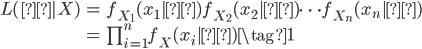 \begin{eqnarray} L(θ|X) &=& f_{X_1}(x_1|θ)f_{X_2}(x_2|θ) \cdots f_{X_n}(x_n|θ) \\ &=& \prod_{i=1}^n  f_X(x_i |θ) \tag{1} \end{eqnarray}