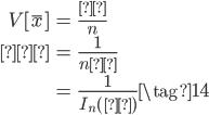 \begin{eqnarray} V[\bar x] &=& \frac{λ}{n} \\                &=& \frac{1}{nλ} \\                  &=& \frac{1}{I_n(λ)} \tag{14} \end{eqnarray}