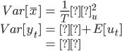 \begin{eqnarray} Var[\overline{x}] &=& \frac{1}{T} σ_u^2 \\ Var[y_{t}] &=& μ + E[u_{t}] \\               &=& μ \end{eqnarray}