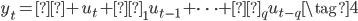 \begin{eqnarray} y_t =  μ +  u_t + θ_1 u_{t-1} + \cdots + θ_q u_{t-q} \tag{4}  \end{eqnarray}