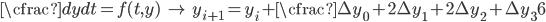 \begin{equation} \cfrac{dy}{dt}=f(t,y)  \qquad \rightarrow \qquad y_{i+1}=y_i+\cfrac{\Delta y_0+2\Delta y_1+2\Delta y_2+\Delta y_3}{6} \end{equation}