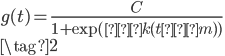 \begin{equation} \displaystyle{ g(t) = \frac{C}{1 + \exp(−k(t − m))}\\ \tag{2} } \end{equation}