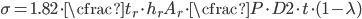 \begin{equation} \sigma=1.82\cdot \cfrac{t_r\cdot h_r}{A_r}\cdot \cfrac{P\cdot D}{2\cdot t}\cdot (1-\lambda) \end{equation}