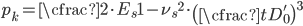 \begin{equation} p_k=\cfrac{2\cdot E_s}{1-\nu_s{}^2}\cdot \left(\cfrac{t}{D_0'}\right)^3 \end{equation}