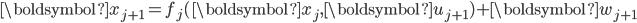 \boldsymbol{x}_{j+1}  =  f_j (\boldsymbol{x}_{j}, \boldsymbol{u}_{j+1}) + \boldsymbol{w}_{j+1}