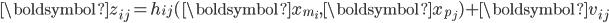 \boldsymbol{z}_{ij}  =  h_{ij} (\boldsymbol{x}_{m_i}, \boldsymbol{x}_{p_j}) + \boldsymbol{v}_{ij}
