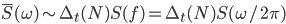\displaystyle \bar{S}( \omega ) \sim \Delta_t( N ) S( f ) = \Delta_t( N ) S( \omega / 2 \pi )