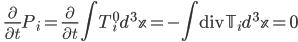 \displaystyle \qquad \frac{\partial}{\partial t} P_i = \frac{\partial}{\partial t}\int T_i^0 d^3 \mathbb{x} = -\int \mathrm{div} \mathbb{T}_i  d^3 \mathbb{x} = 0